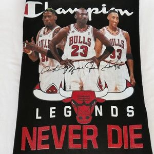 "Champions ""Legends Never Die"" Chicago Bulls"